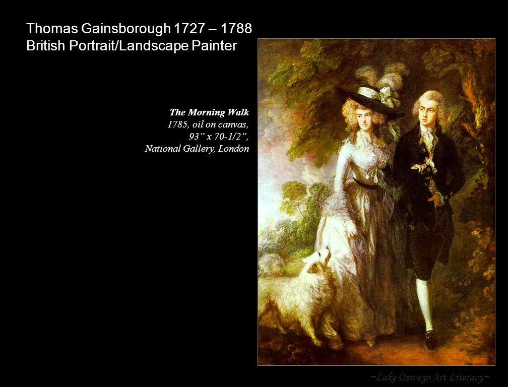 "~Lake Oswego Art Literacy~ Thomas Gainsborough 1727 – 1788 British Portrait/Landscape Painter T The Morning Walk 1785, oil on canvas, 93"" x 70-1/2"", N"