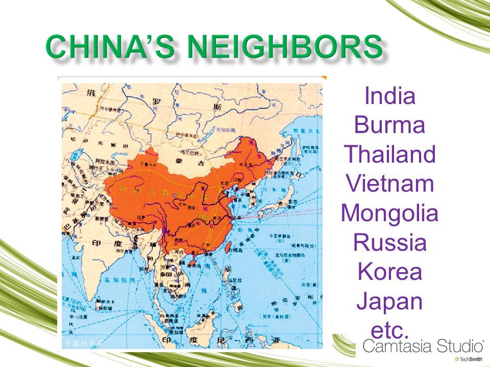 India Burma Thailand Vietnam Mongolia Russia Korea Japan etc.