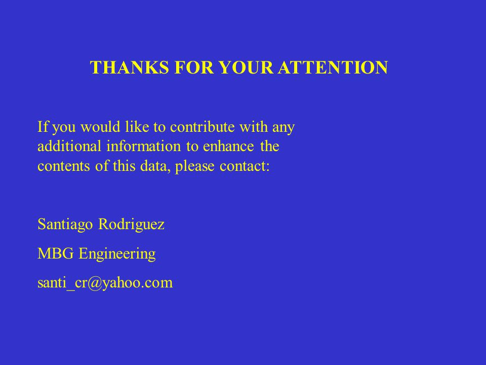 THANKS FOR YOUR ATTENTION If you would like to contribute with any additional information to enhance the contents of this data, please contact: Santia
