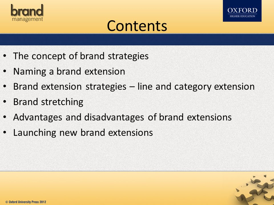Contents The concept of brand strategies Naming a brand extension Brand extension strategies – line and category extension Brand stretching Advantages