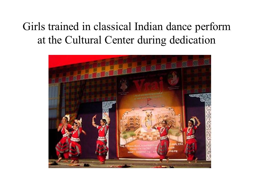 Girls trained in classical Indian dance perform at the Cultural Center during dedication