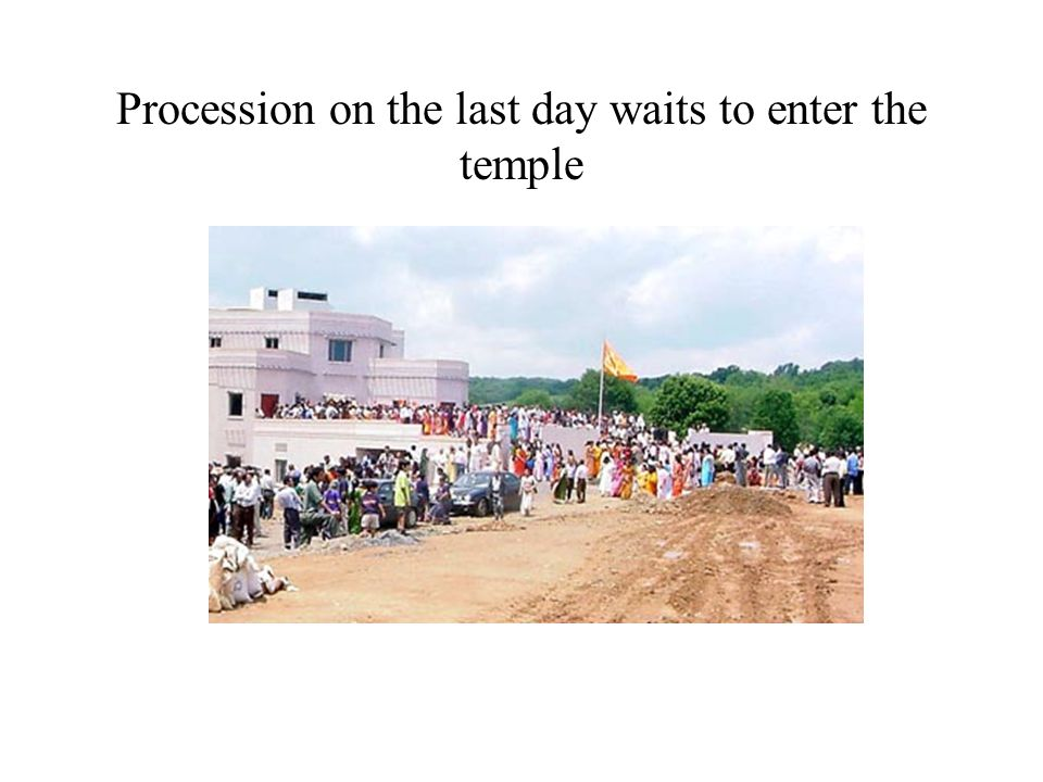 Procession on the last day waits to enter the temple