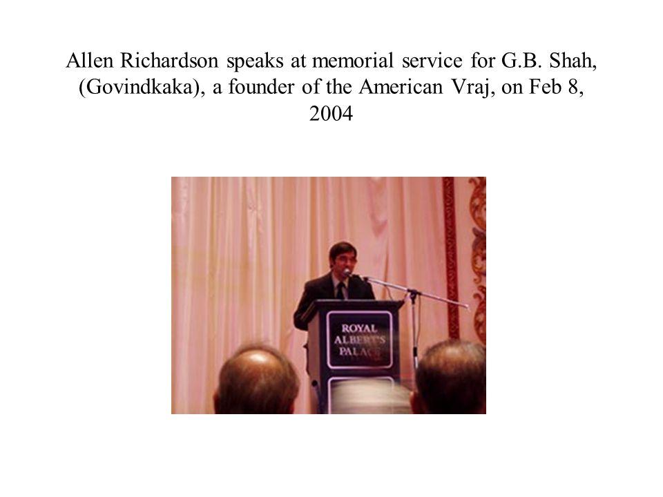 Allen Richardson speaks at memorial service for G.B. Shah, (Govindkaka), a founder of the American Vraj, on Feb 8, 2004