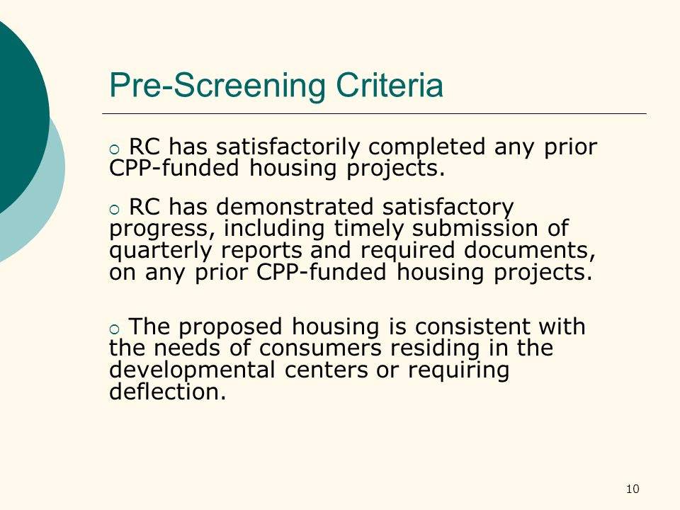 10 Pre-Screening Criteria  RC has satisfactorily completed any prior CPP-funded housing projects.