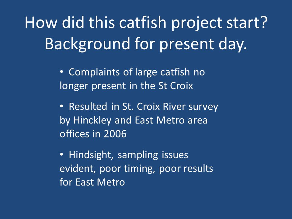 How did this catfish project start. Background for present day.
