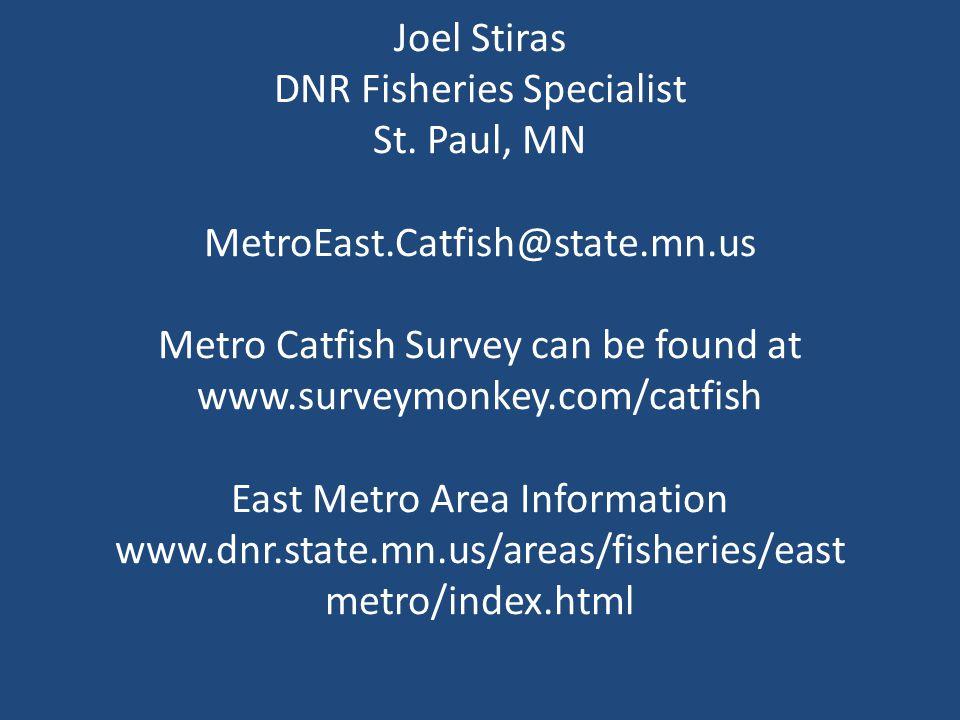 Joel Stiras DNR Fisheries Specialist St.
