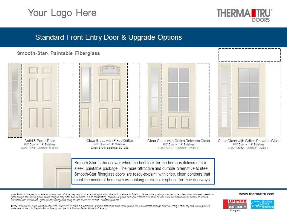 Smooth-Star ® Paintable Fiberglass ©2014 Therma-Tru Corp.