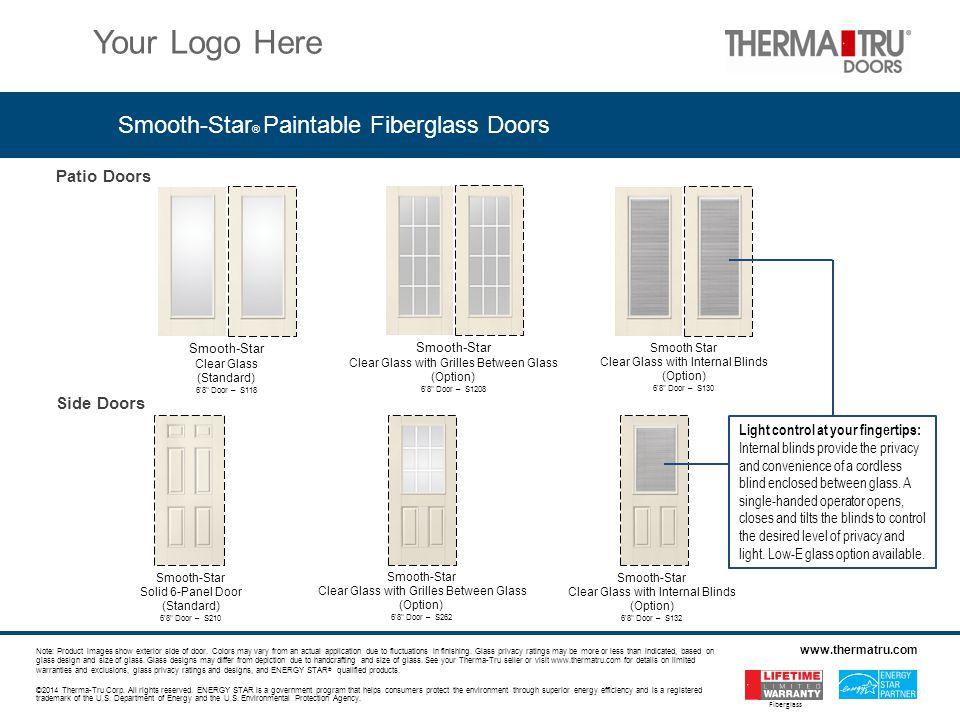 Patio Doors Smooth-Star ® Paintable Fiberglass Doors ©2014 Therma-Tru Corp.
