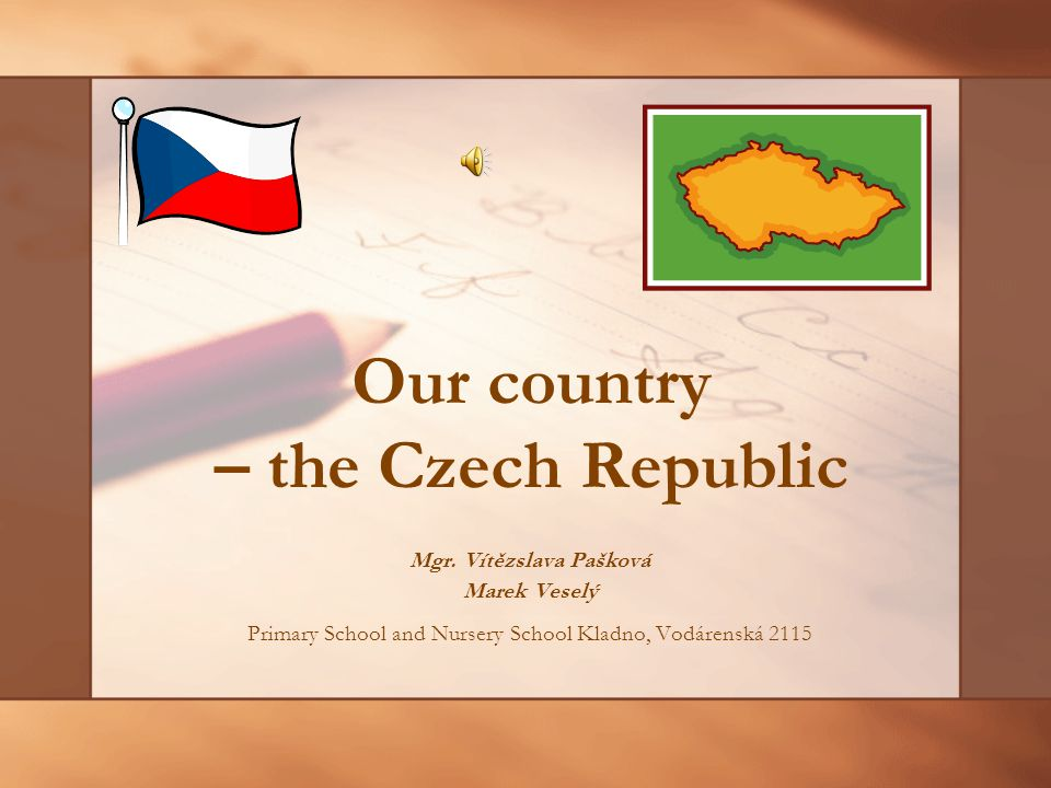 Our country – the Czech Republic Mgr.