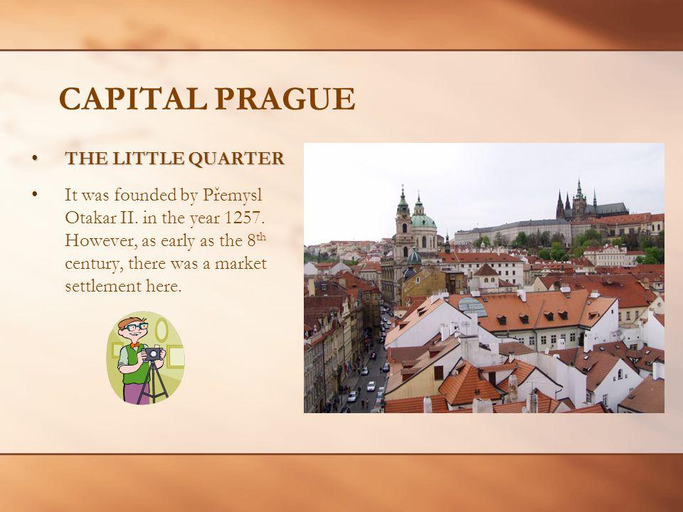 THE LITTLE QUARTERTHE LITTLE QUARTER It was founded by Přemysl Otakar II.