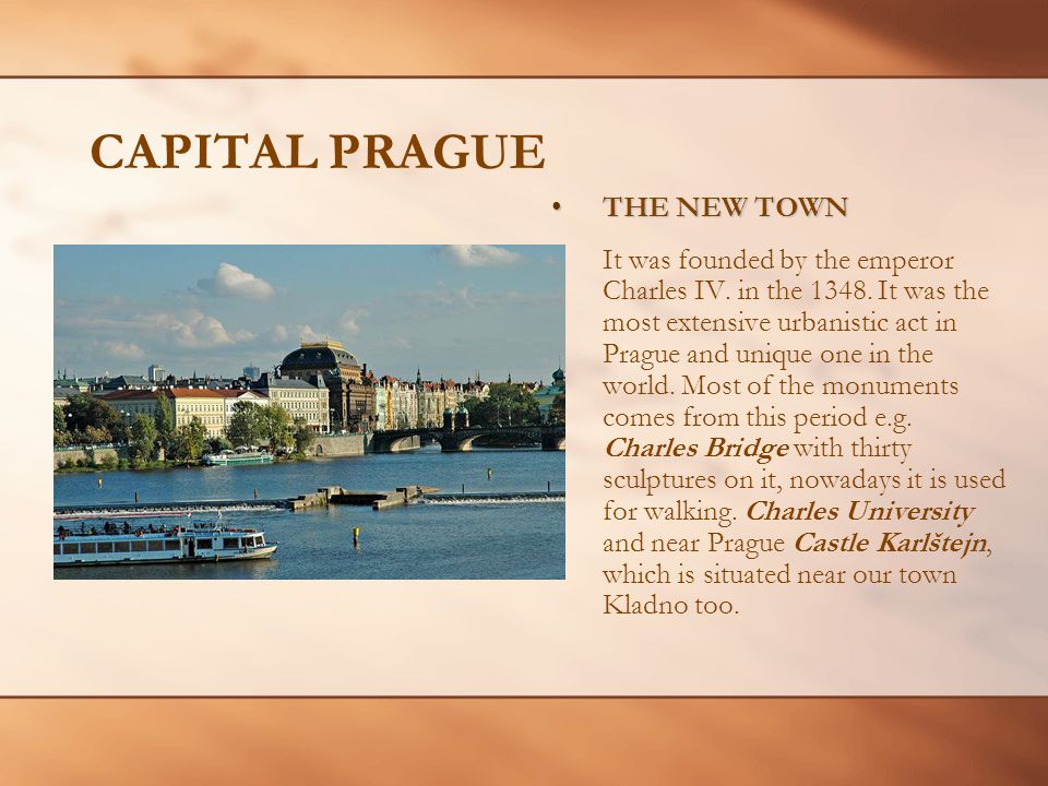 CAPITAL PRAGUE THE NEW TOWNTHE NEW TOWN It was founded by the emperor Charles IV.