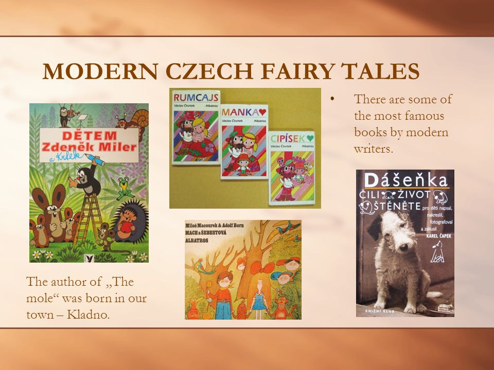 MODERN CZECH FAIRY TALES There are some of the most famous books by modern writers.