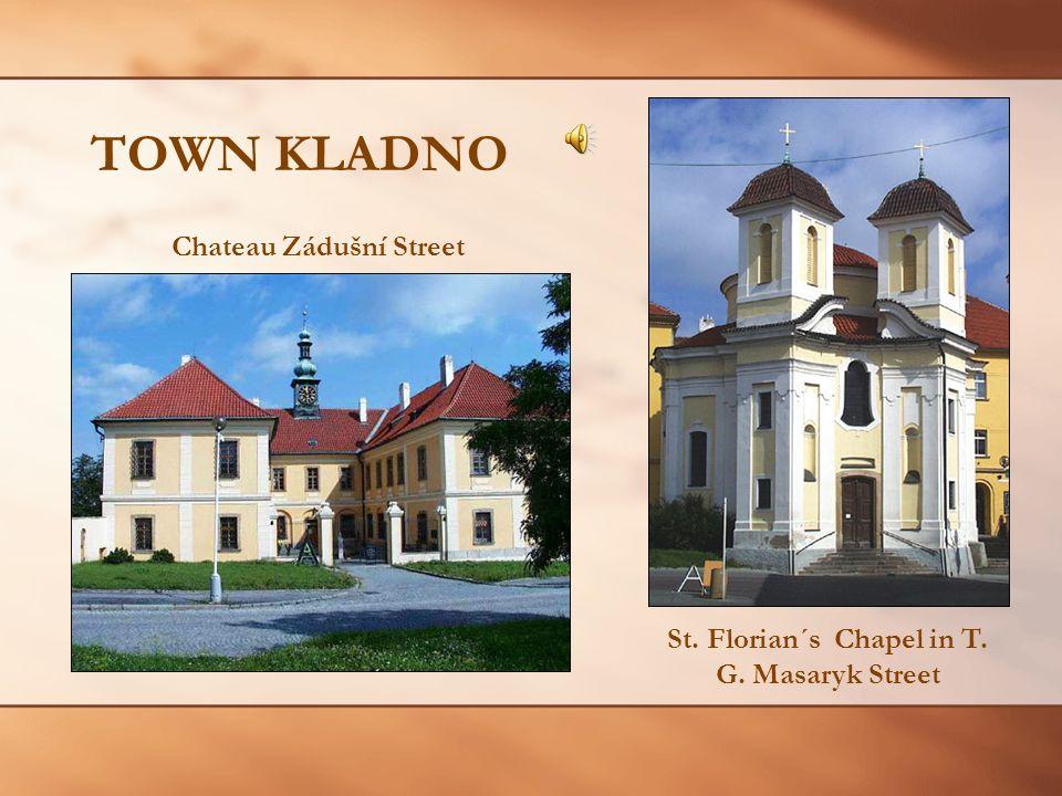 TOWN KLADNO Chateau Zádušní Street St. Florian´s Chapel in T. G. Masaryk Street