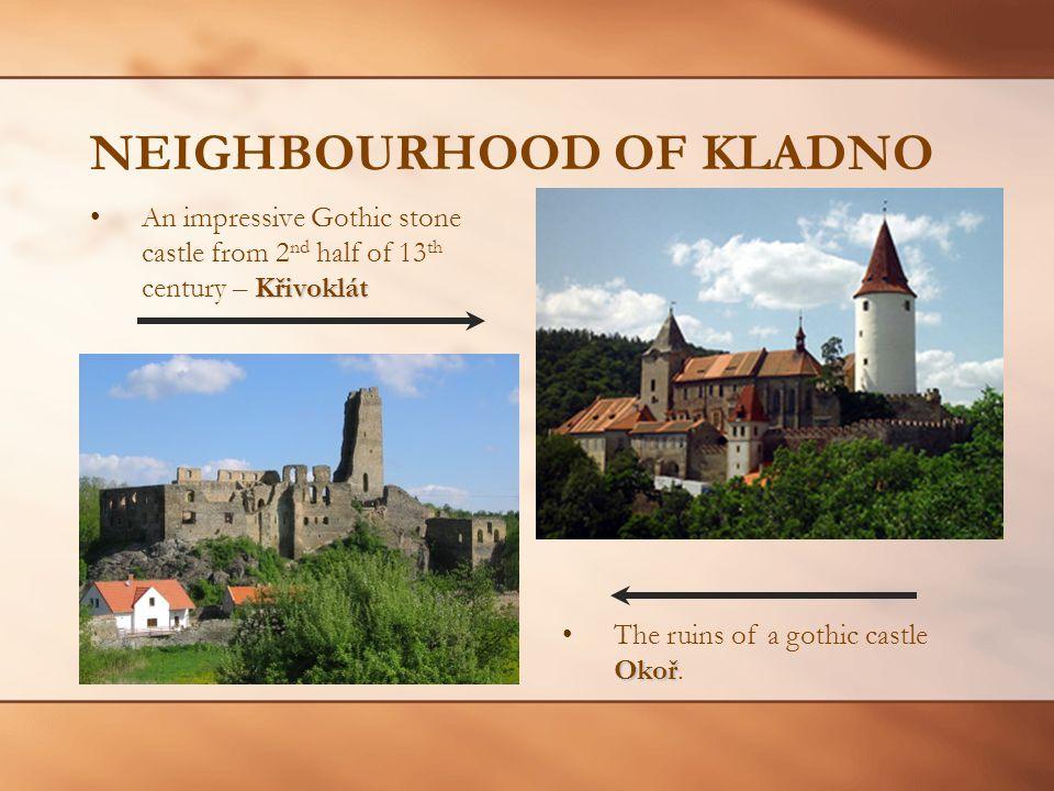NEIGHBOURHOOD OF KLADNO KřivoklátAn impressive Gothic stone castle from 2 nd half of 13 th century – Křivoklát OkořThe ruins of a gothic castle Okoř.