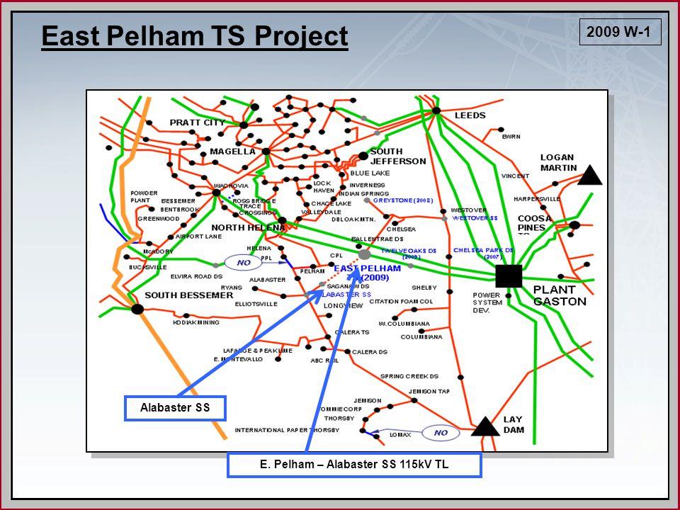 East Pelham TS Project Alabaster SS 2009 W-1 E. Pelham – Alabaster SS 115kV TL