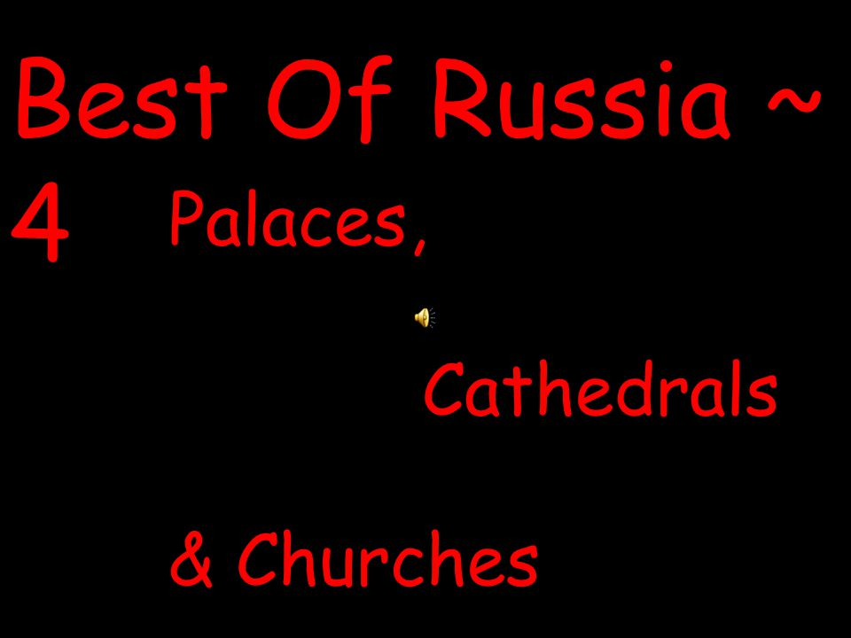 Best Of Russia ~ 4 Palaces, Cathedrals & Churches
