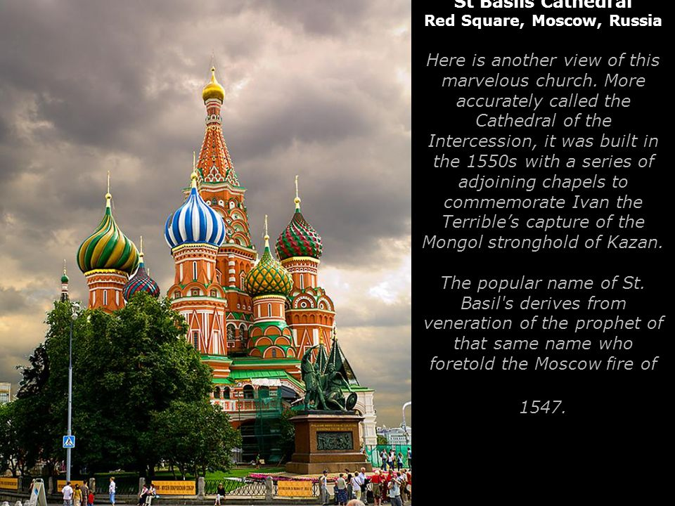 St Basils Cathedral Red Square, Moscow, Russia Here is another view of this marvelous church.