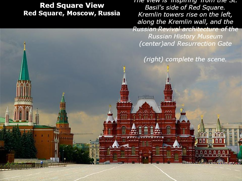 The view is inspiring from the St. Basil s side of Red Square.