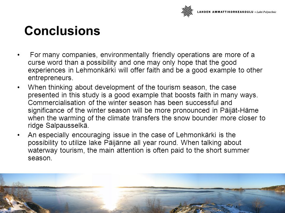 Conclusions For many companies, environmentally friendly operations are more of a curse word than a possibility and one may only hope that the good experiences in Lehmonkärki will offer faith and be a good example to other entrepreneurs.