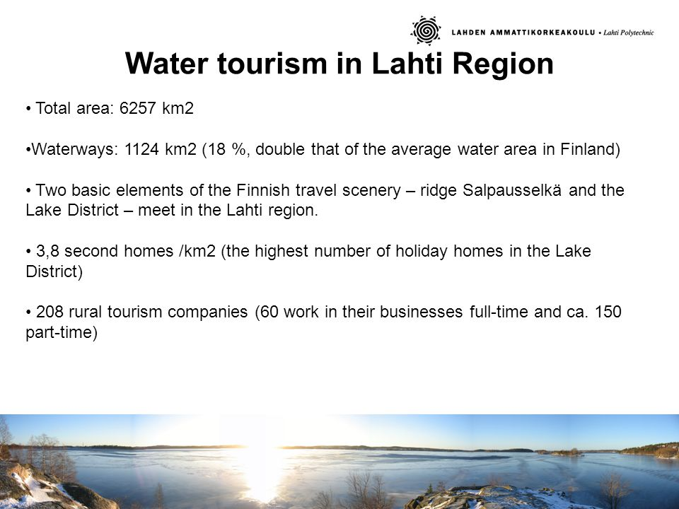 Water tourism in Lahti Region Total area: 6257 km2 Waterways: 1124 km2 (18 %, double that of the average water area in Finland) Two basic elements of the Finnish travel scenery – ridge Salpausselkä and the Lake District – meet in the Lahti region.