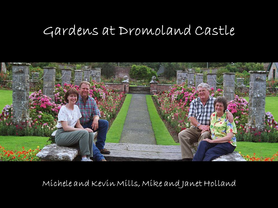 Gardens at Dromoland Castle Michele and Kevin Mills, Mike and Janet Holland
