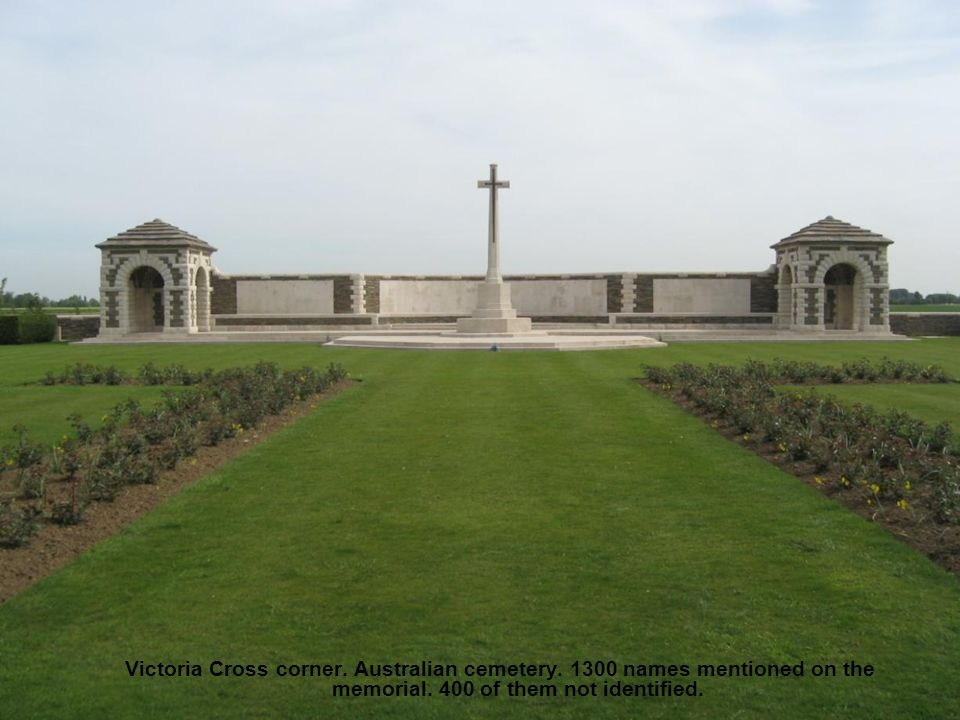 Victoria Cross corner. Australian cemetery. 1300 names mentioned on the memorial. 400 of them not identified.