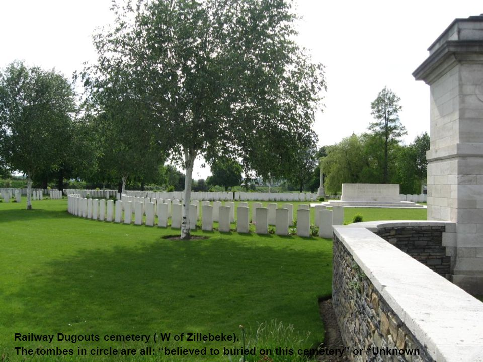 "Railway Dugouts cemetery ( W of Zillebeke). The tombes in circle are all: ""believed to buried on this cemetery"" or ""Unknown"