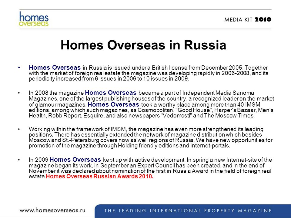 Homes Overseas in Russia Homes Overseas in Russia is issued under a British license from December 2005.