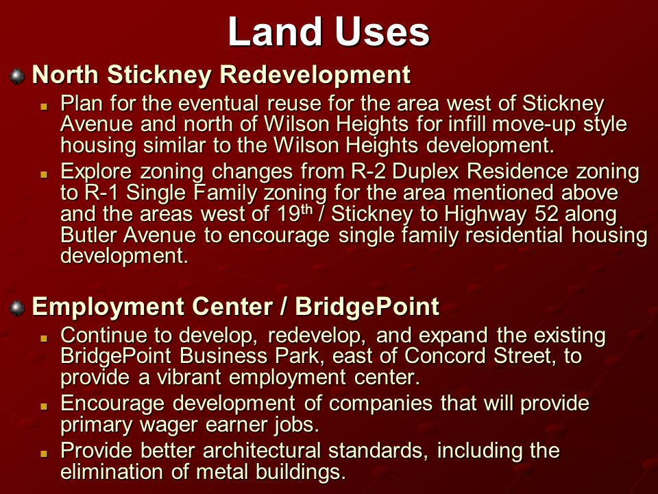 Land Uses North Stickney Redevelopment Plan for the eventual reuse for the area west of Stickney Avenue and north of Wilson Heights for infill move-up style housing similar to the Wilson Heights development.