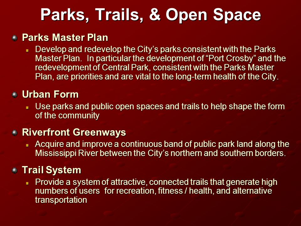 Parks, Trails, & Open Space Parks Master Plan Develop and redevelop the City's parks consistent with the Parks Master Plan.