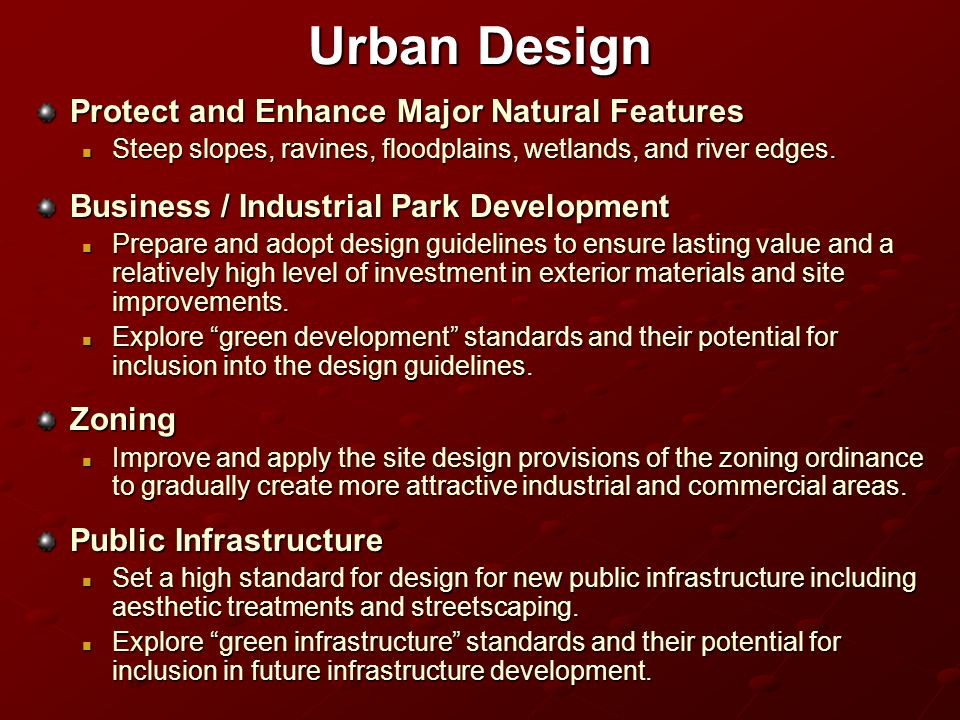 Urban Design Protect and Enhance Major Natural Features Steep slopes, ravines, floodplains, wetlands, and river edges.