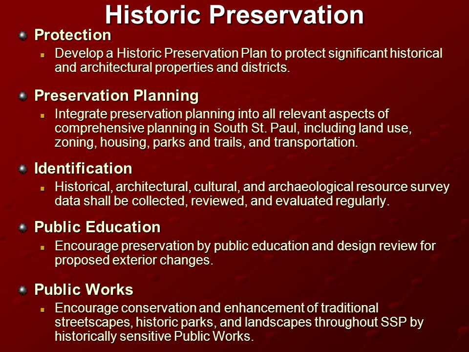 Historic Preservation Protection Develop a Historic Preservation Plan to protect significant historical and architectural properties and districts.