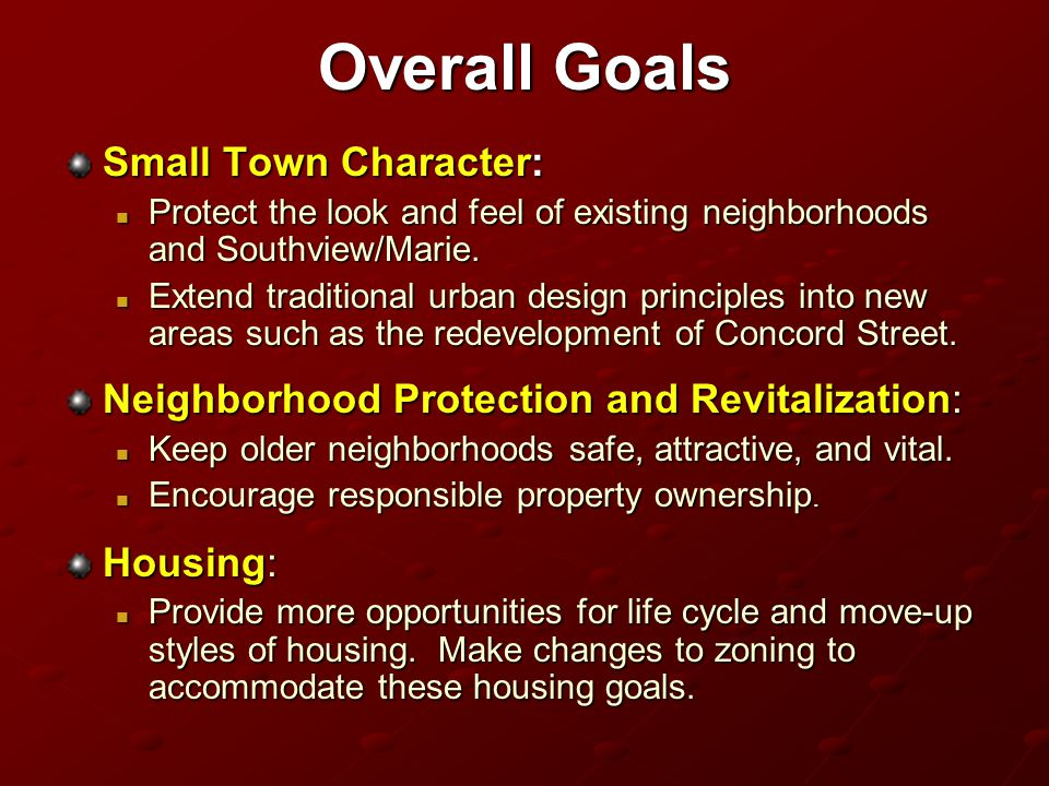 Overall Goals Natural Environment: Protect and enhance the major natural features of South St.
