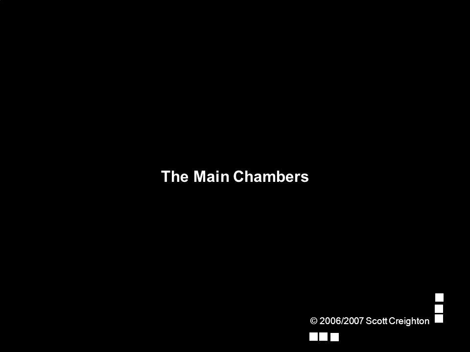 The Main Chambers © 2006/2007 Scott Creighton