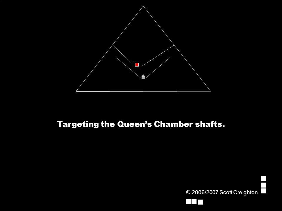 Targeting the Queen's Chamber shafts. © 2006/2007 Scott Creighton