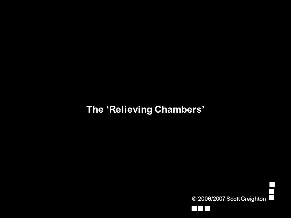 The 'Relieving Chambers' © 2006/2007 Scott Creighton