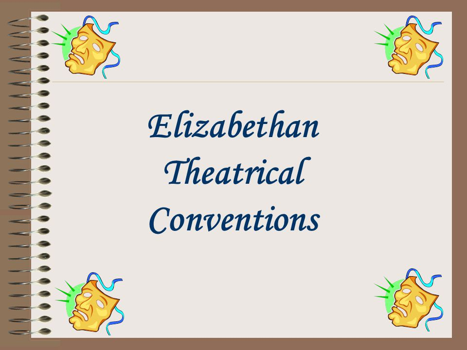 Elizabethan Theatrical Conventions