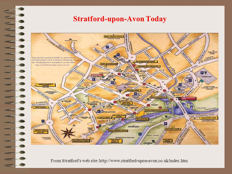 From Stratford's web site: http://www.stratford-upon-avon.co.uk/index.htm Stratford-upon-Avon Today
