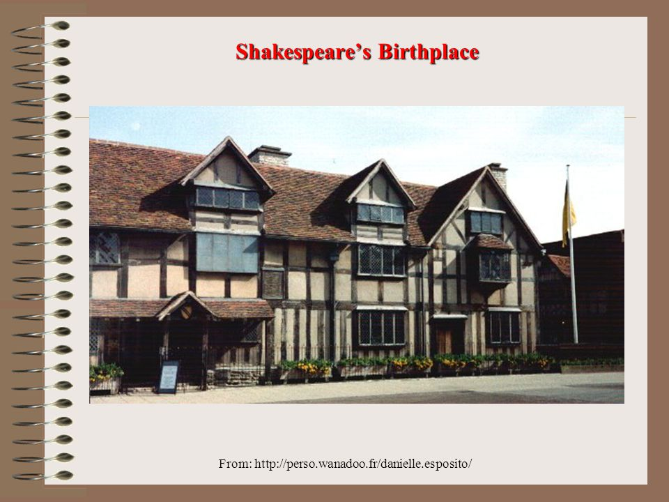 From: http://perso.wanadoo.fr/danielle.esposito/ Shakespeare's Birthplace