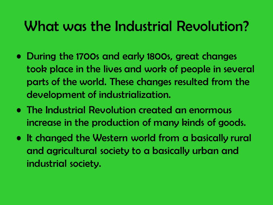 What was it like before the Industrial Revolution?