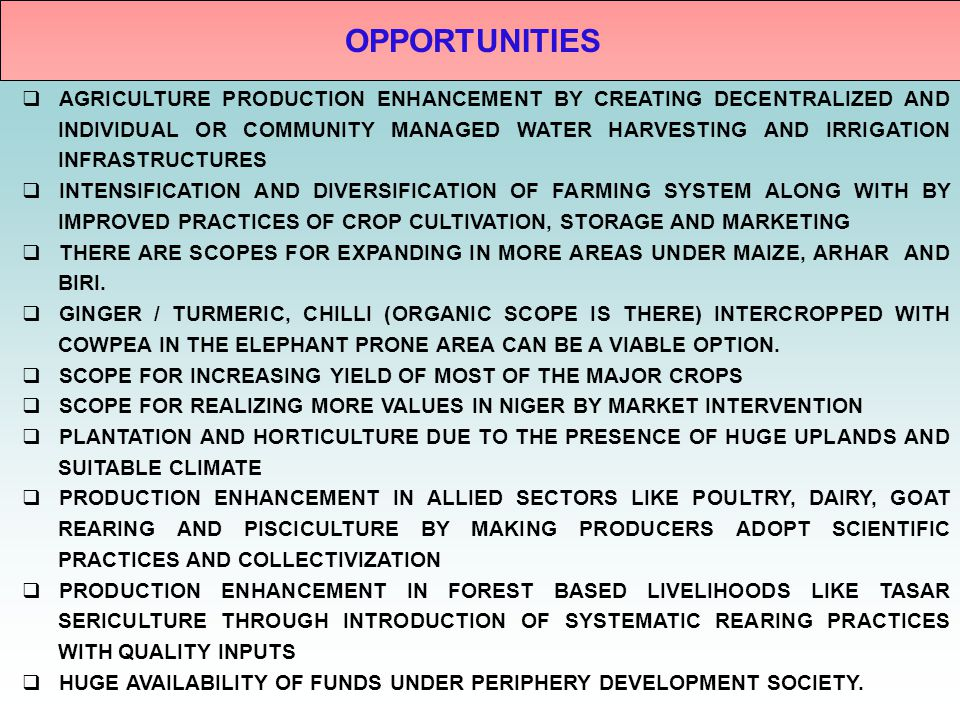 OPPORTUNITIES  AGRICULTURE PRODUCTION ENHANCEMENT BY CREATING DECENTRALIZED AND INDIVIDUAL OR COMMUNITY MANAGED WATER HARVESTING AND IRRIGATION INFRA