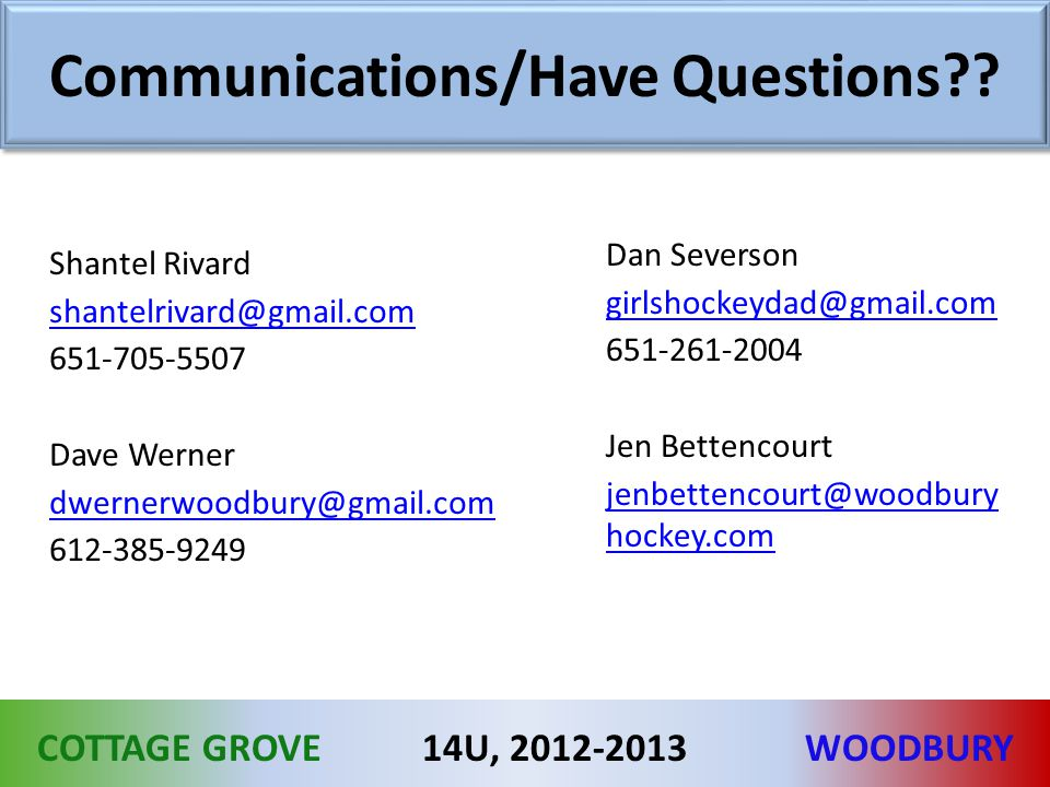 COTTAGE GROVEWOODBURY14U, 2012-2013 Communications/Have Questions .