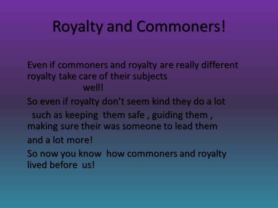 Royalty and Commoners.