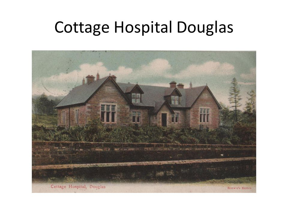 Cottage Hospital Douglas