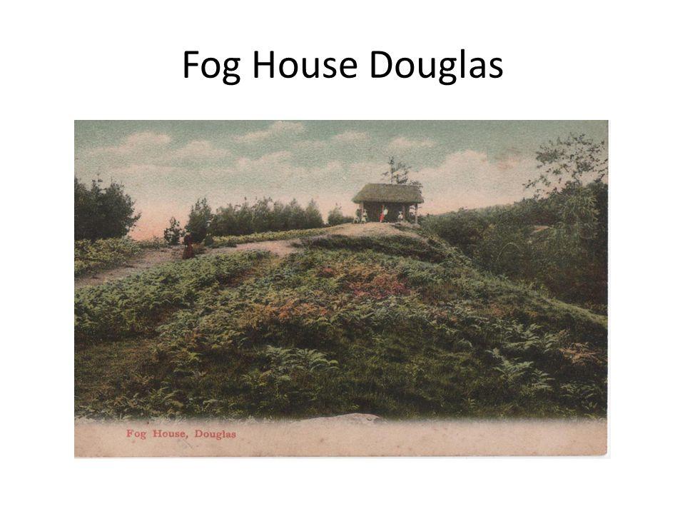 Fog House Douglas