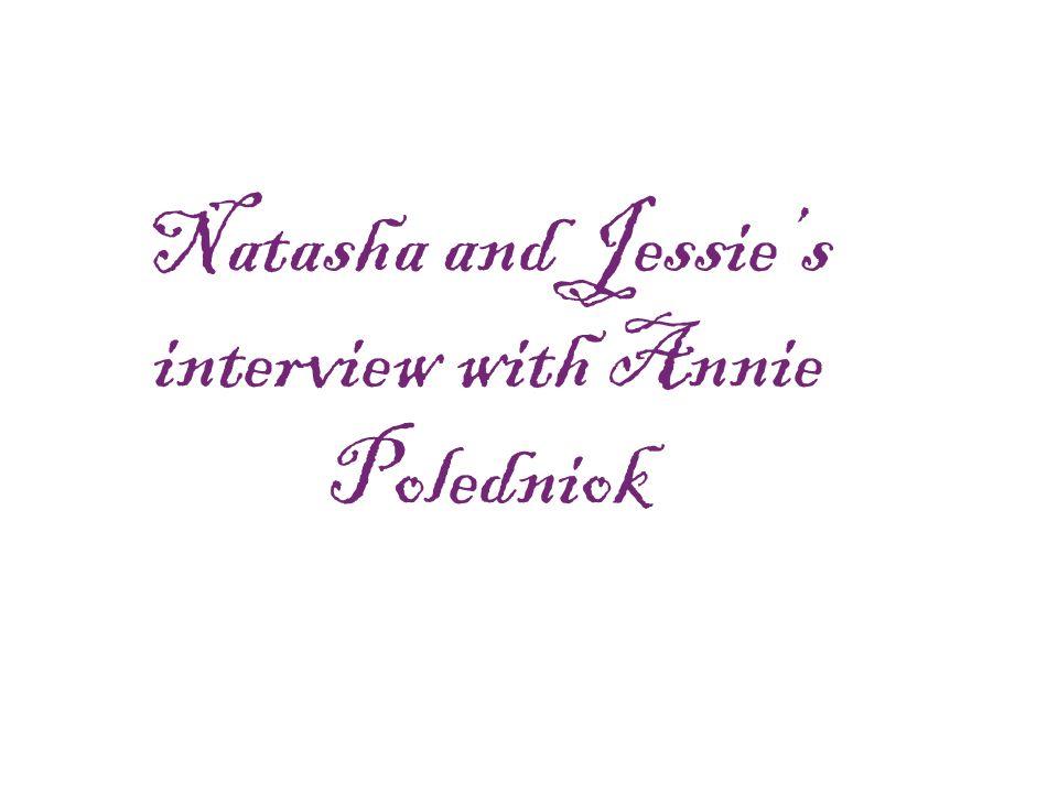 Natasha and Jessie's interview with Annie Poledniok