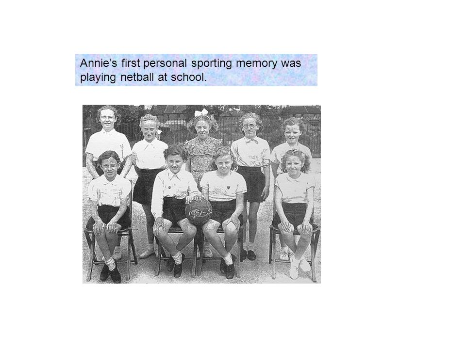 Annie's first personal sporting memory was playing netball at school.