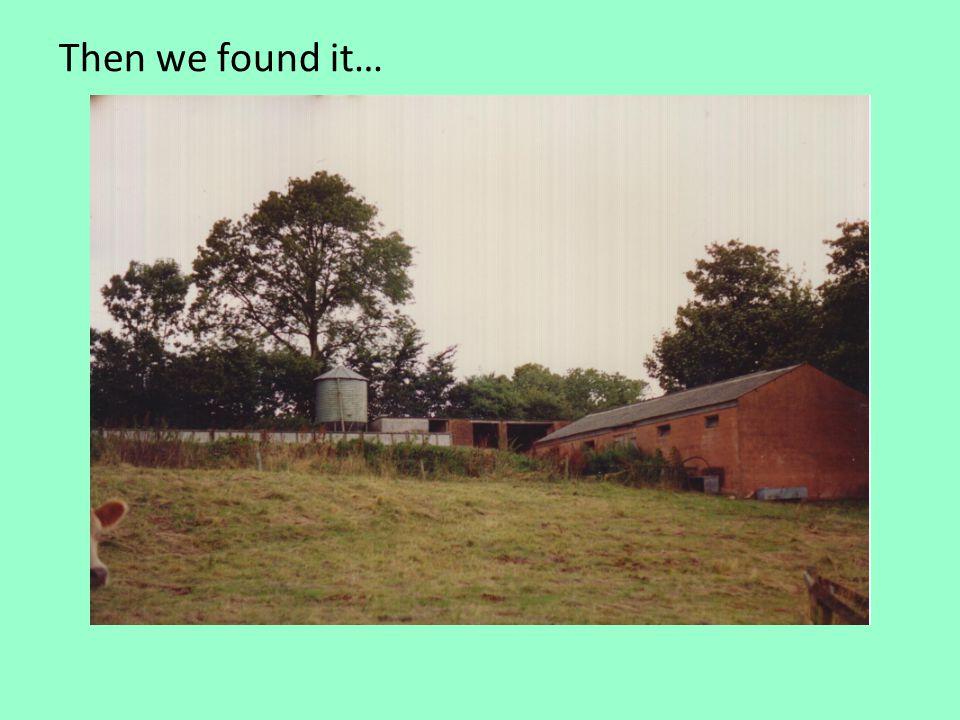 Then we found it…