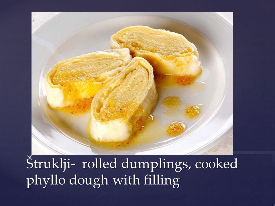 Idrija žlikrofi- filled dough, boiled in water