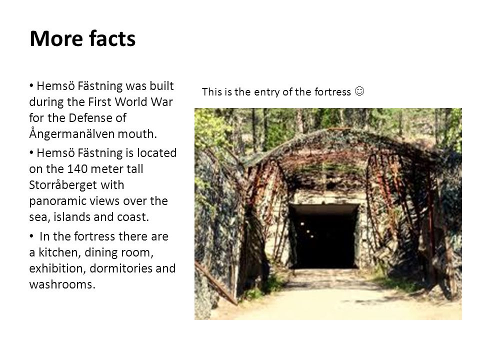 More facts Hemsö Fästning was built during the First World War for the Defense of Ångermanälven mouth.